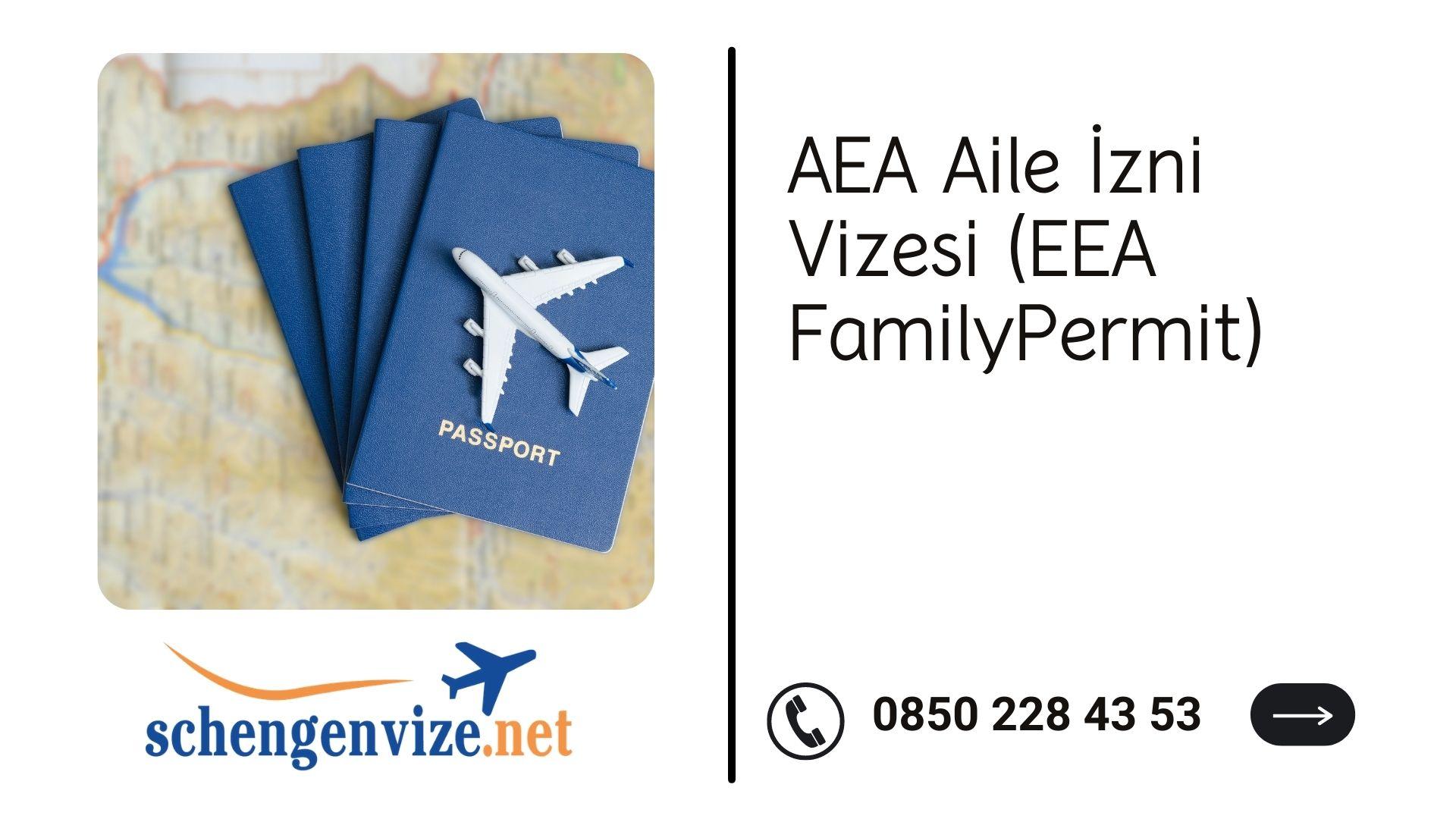 AEA Aile İzni Vizesi (EEA Family Permit)