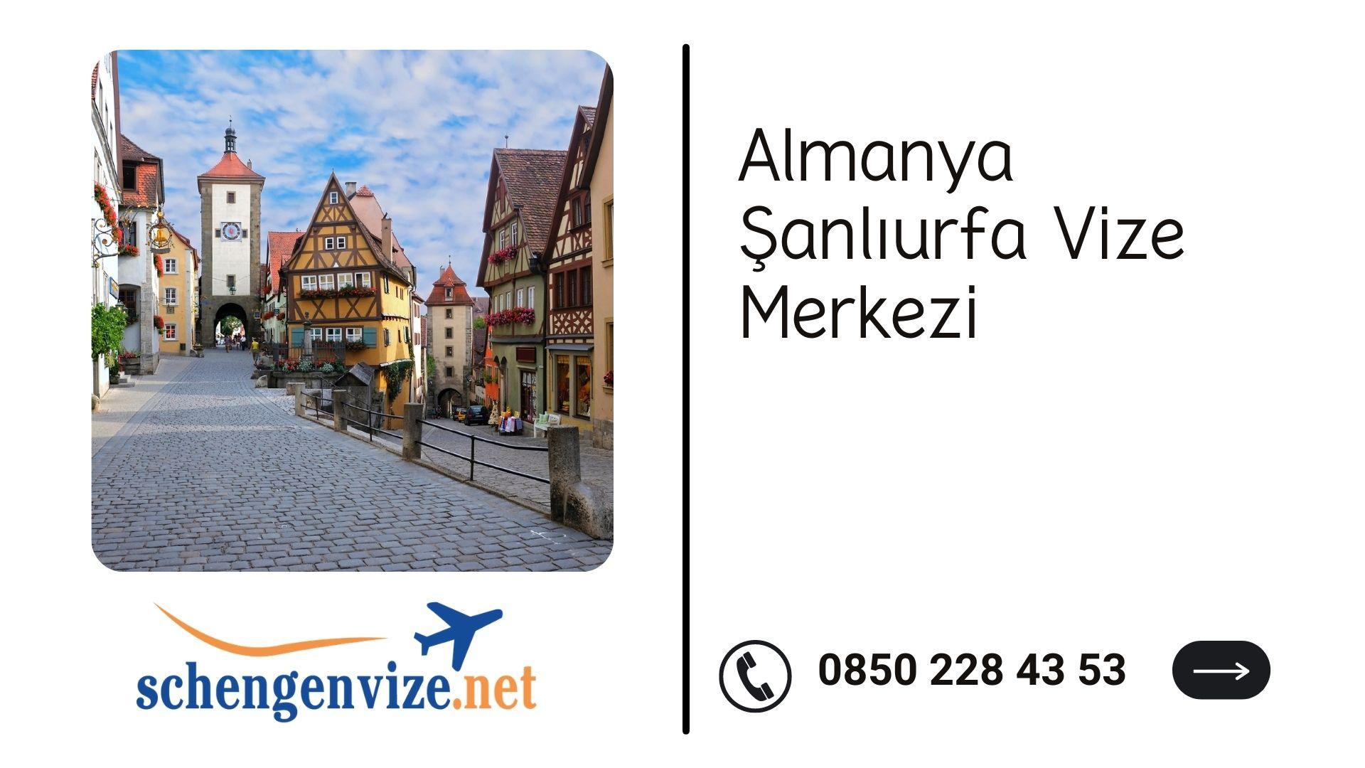 Almanya Şanlıurfa Vize Merkezi