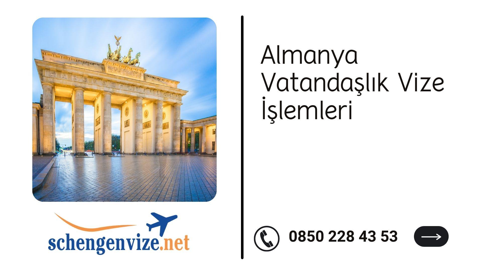 Almanya Vatandaşlık Vize İşlemleri