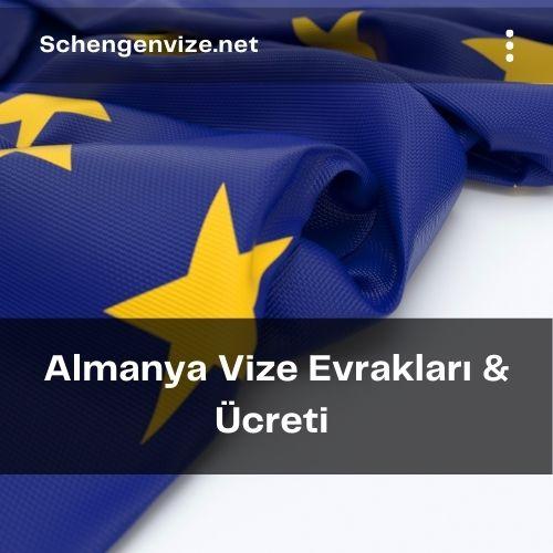 Almanya Vize Evrakları & Ücreti 2021