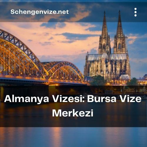 Almanya Vizesi: Bursa Vize Merkezi