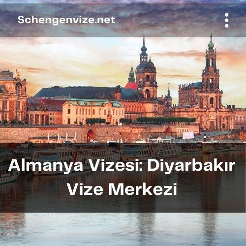 Almanya Vizesi: Diyarbakır Vize Merkezi