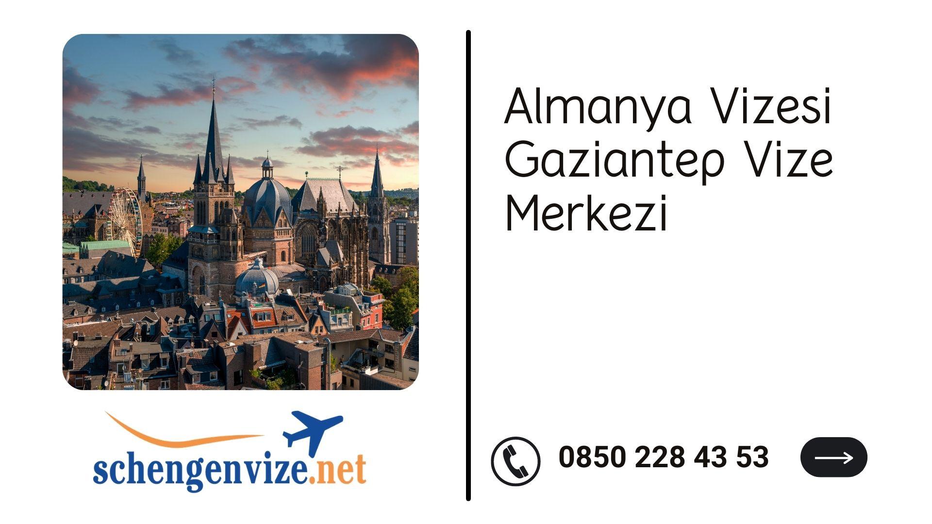 Almanya Vizesi Gaziantep Vize Merkezi