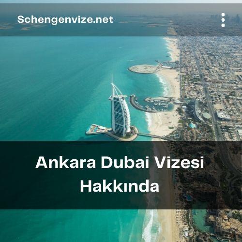 Ankara Dubai Vizesi Hakkında