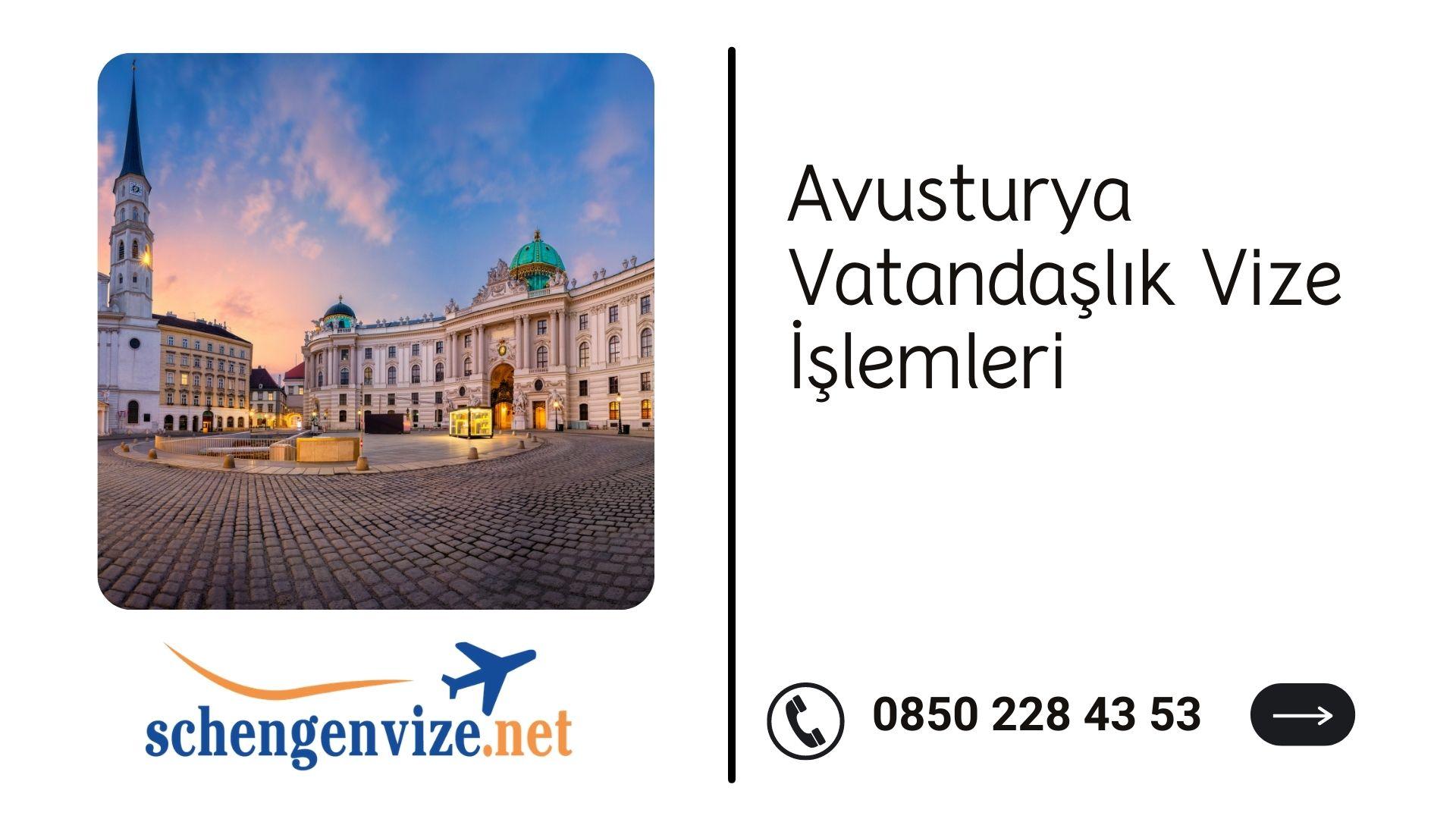 Avusturya Vatandaşlık Vize İşlemleri