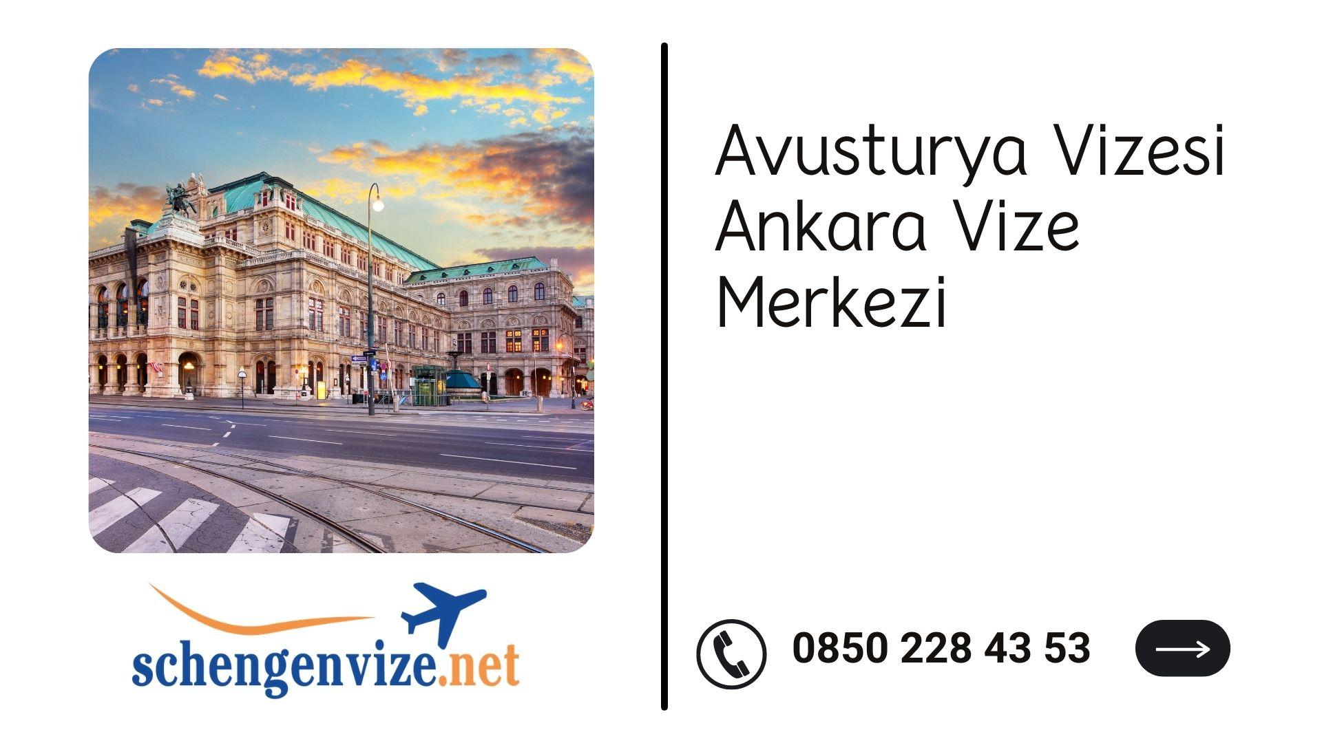 Avusturya Vizesi Ankara Vize Merkezi