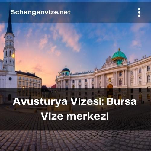 Avusturya Vizesi: Bursa Vize merkezi