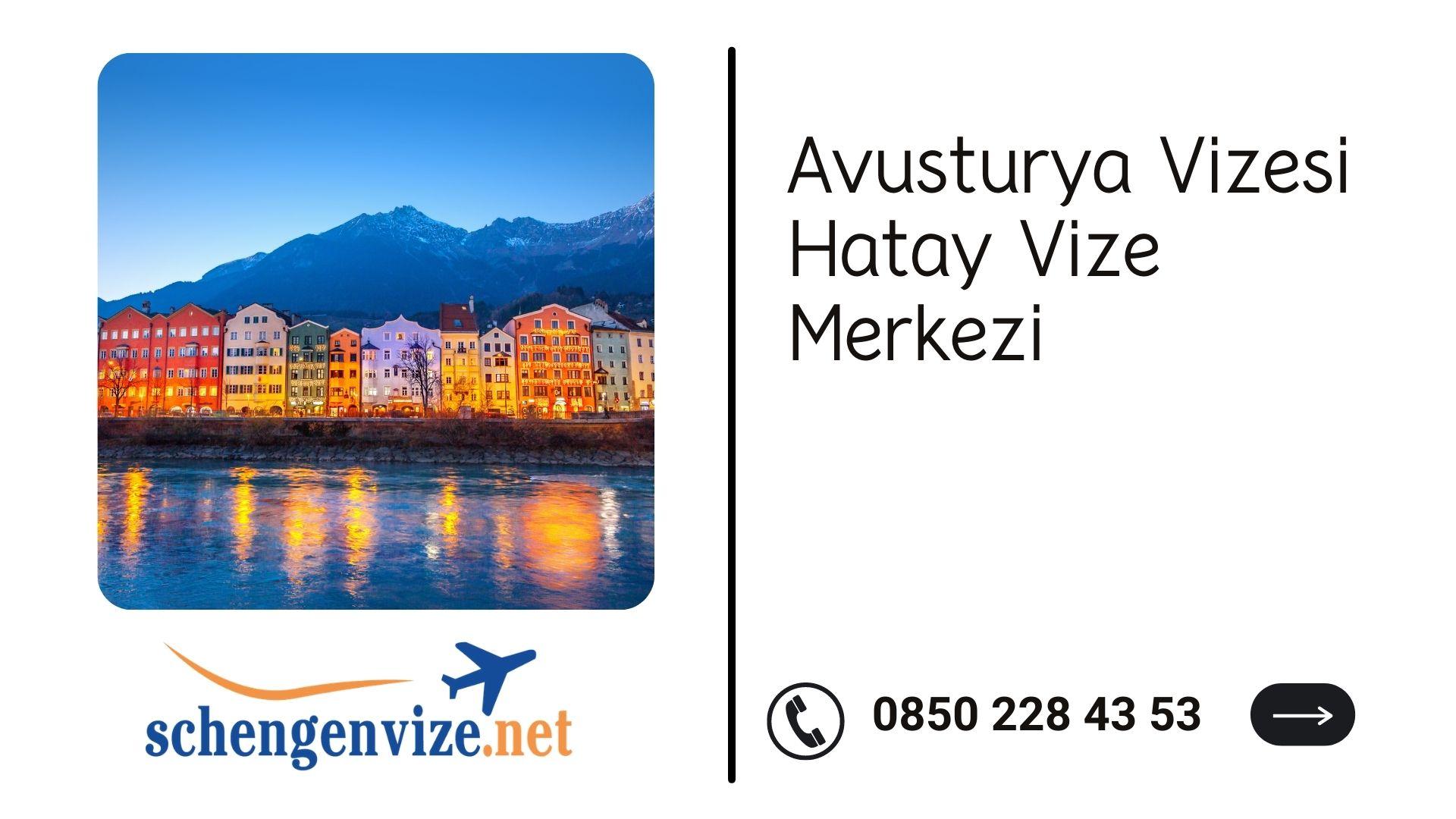 Avusturya Vizesi Hatay Vize Merkezi