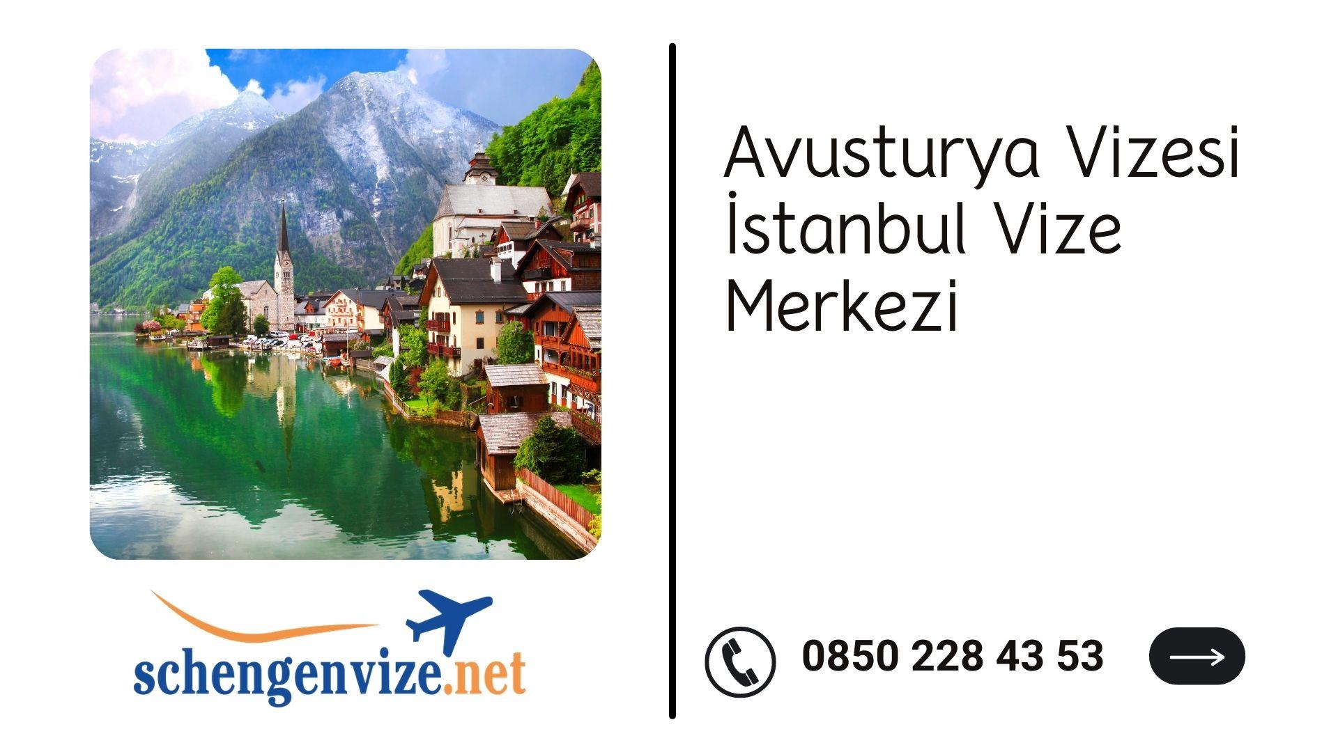Avusturya Vizesi İstanbul Vize Merkezi