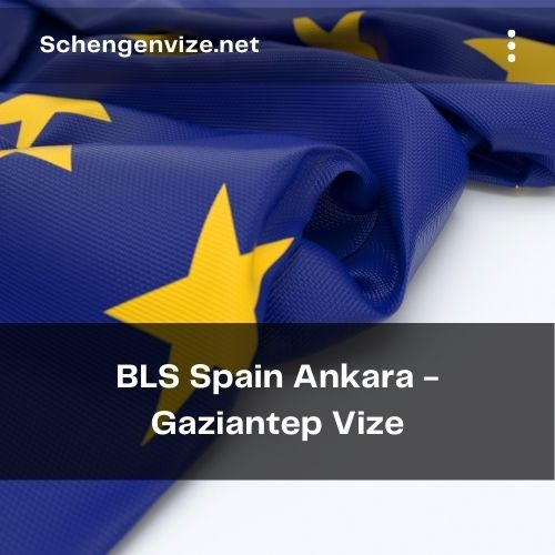 BLS Spain Ankara -Gaziantep Vize