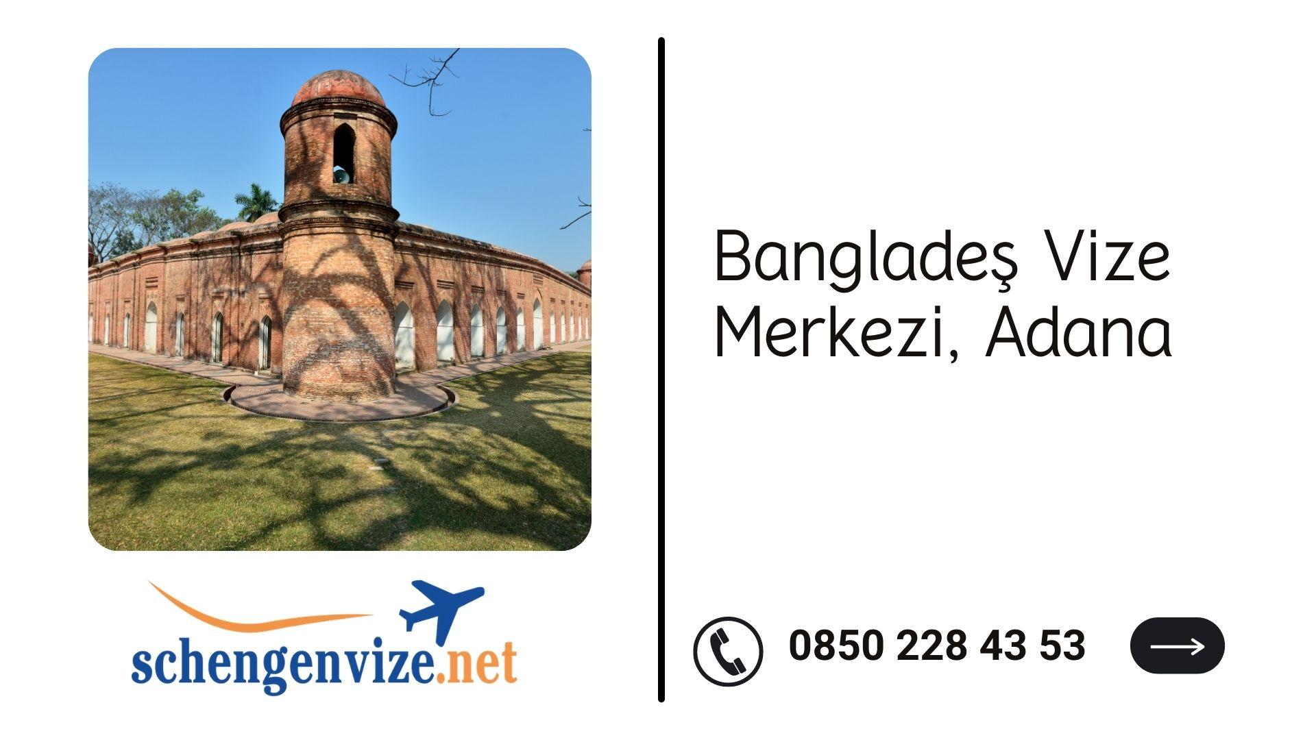 Bangladeş Vize Merkezi, Adana