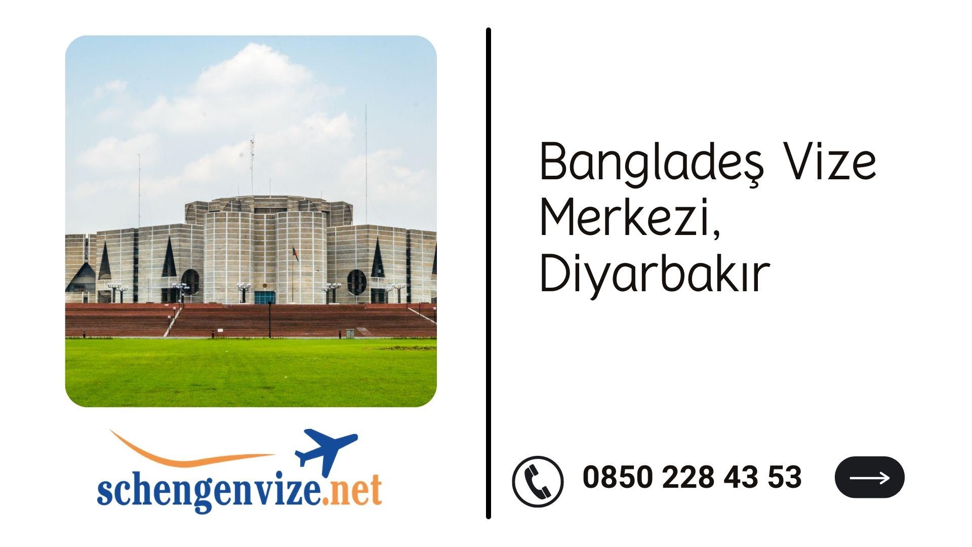 Bangladeş Vize Merkezi, Diyarbakır