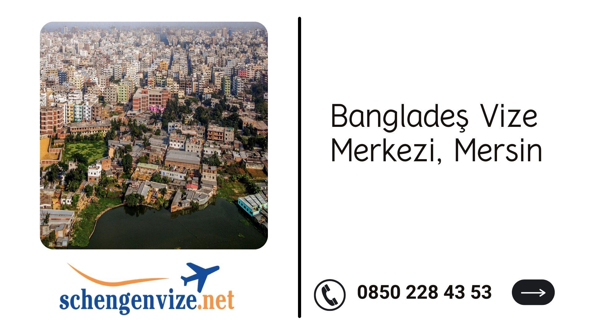 Bangladeş Vize Merkezi, Mersin