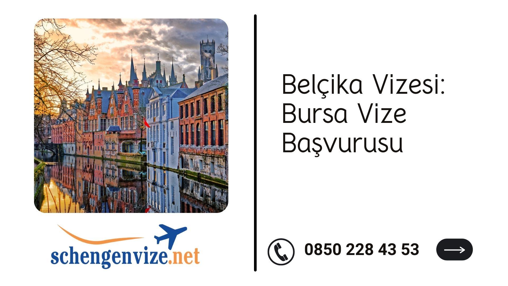 Belçika Vizesi: Bursa Vize Başvurusu