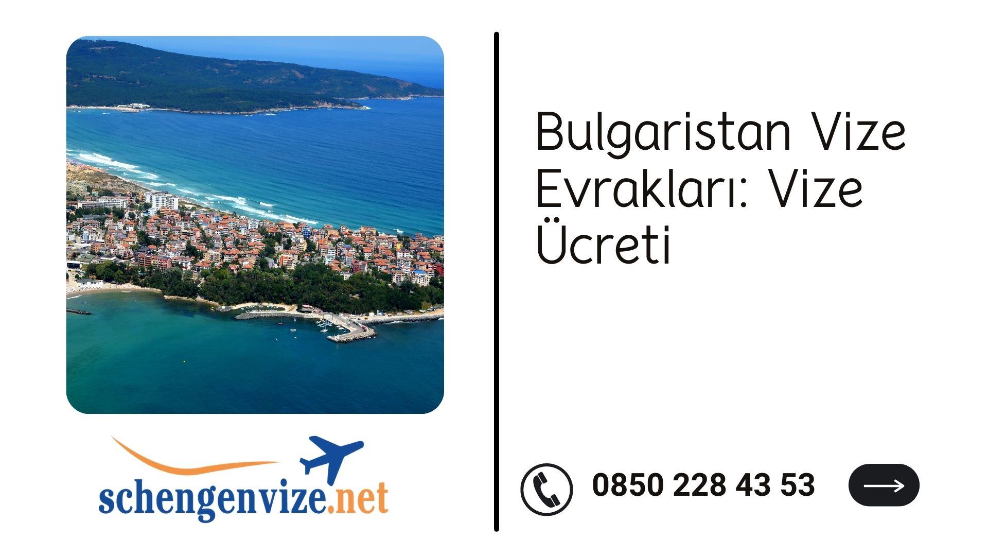 Bulgaristan Vize Evrakları: Vize Ücreti 2021