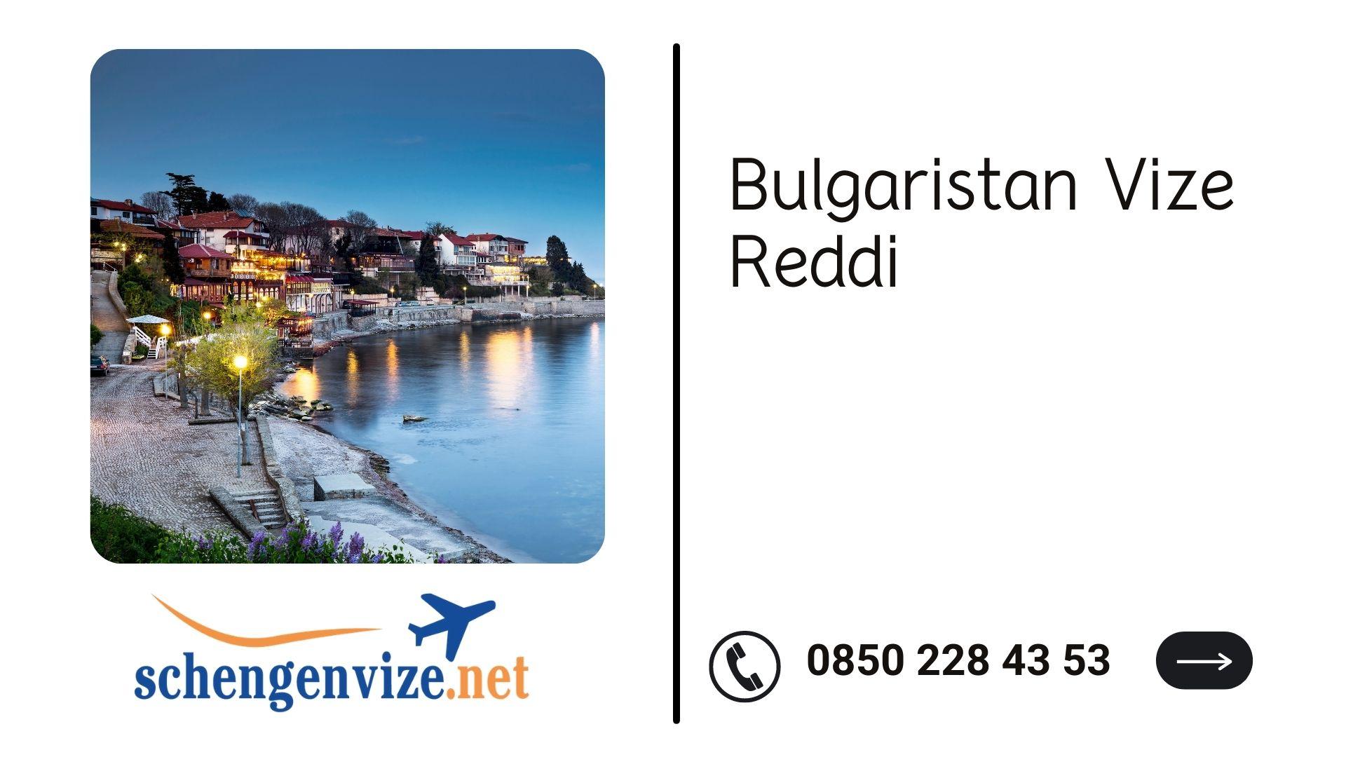 Bulgaristan Vize Reddi