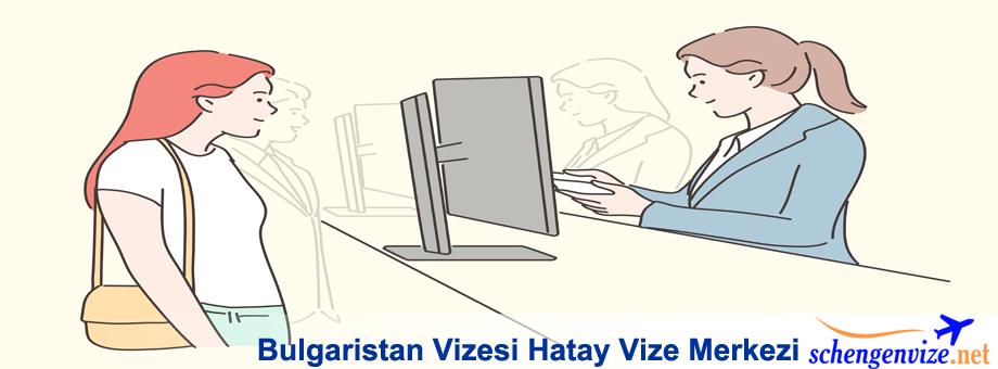 Bulgaristan Vizesi Hatay Vize Merkezi