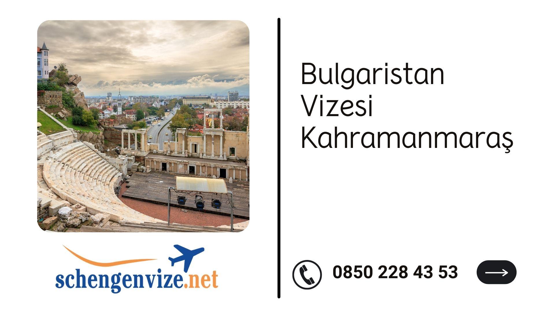Bulgaristan Vizesi Kahramanmaraş