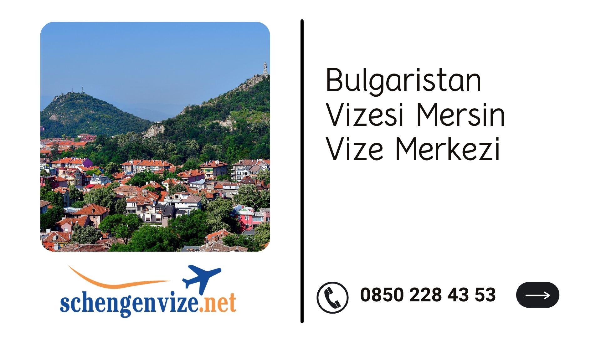 Bulgaristan Vizesi Mersin Vize Merkezi