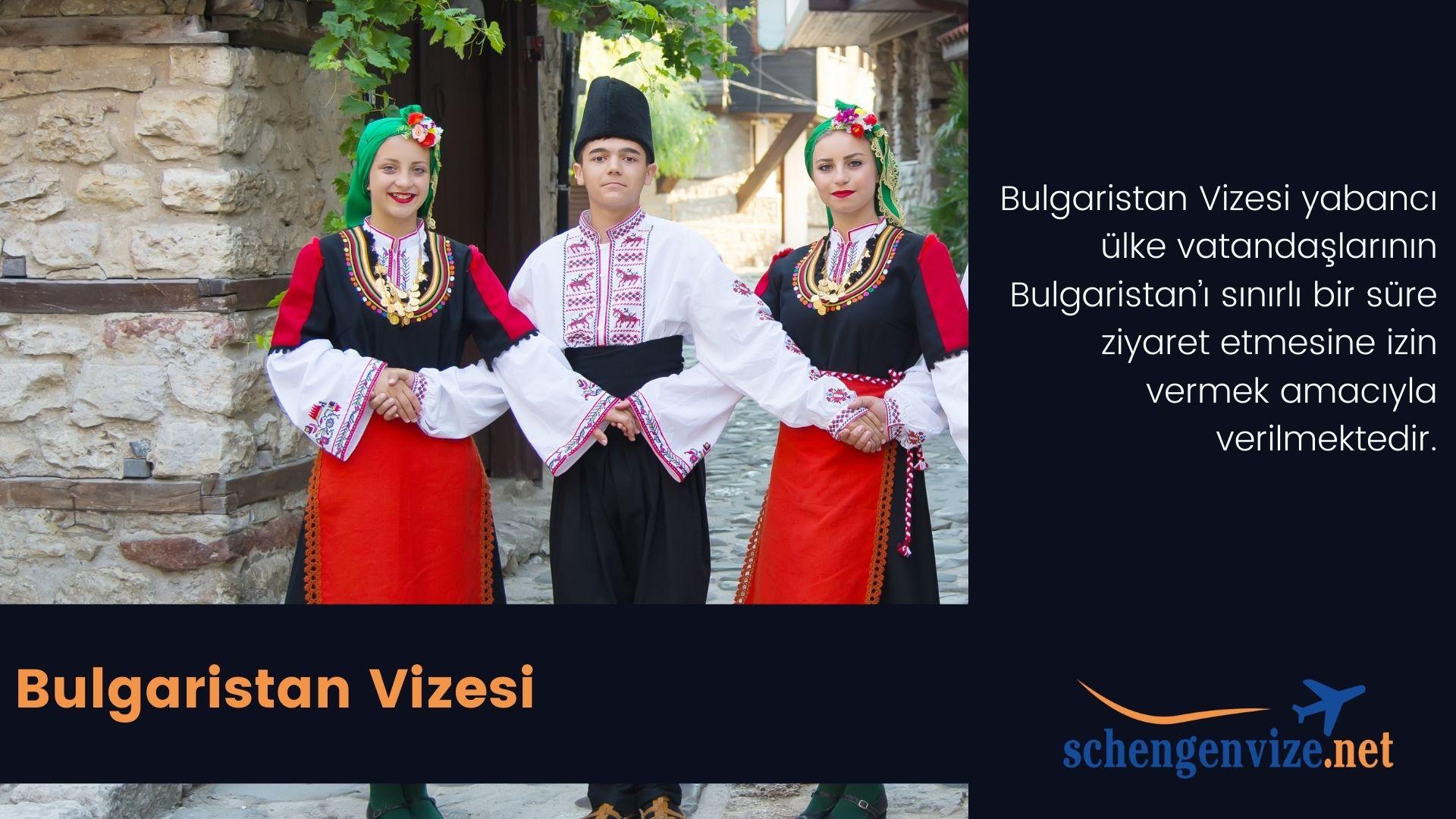 Bulgaristan Vizesi işlemleri