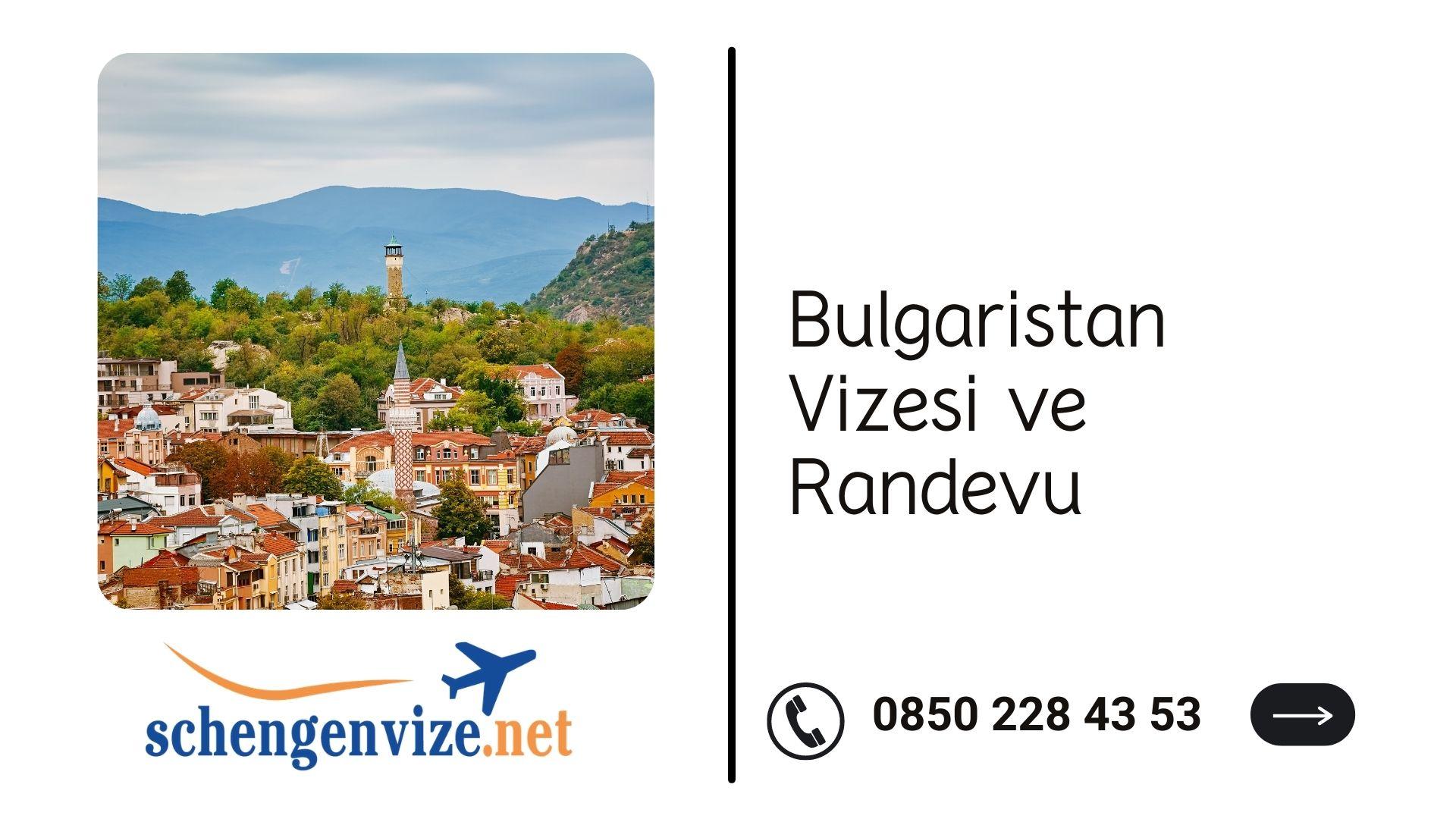 Bulgaristan Vizesi ve Randevu