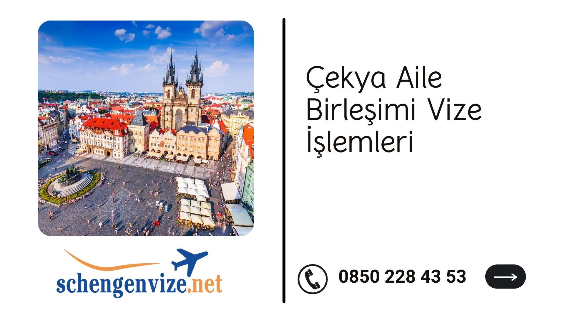 Çekya Aile Birleşimi Vize İşlemleri