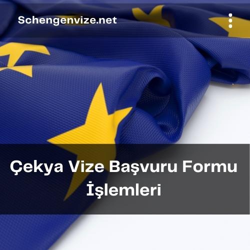 Çekya Vize Başvuru Formu İşlemleri
