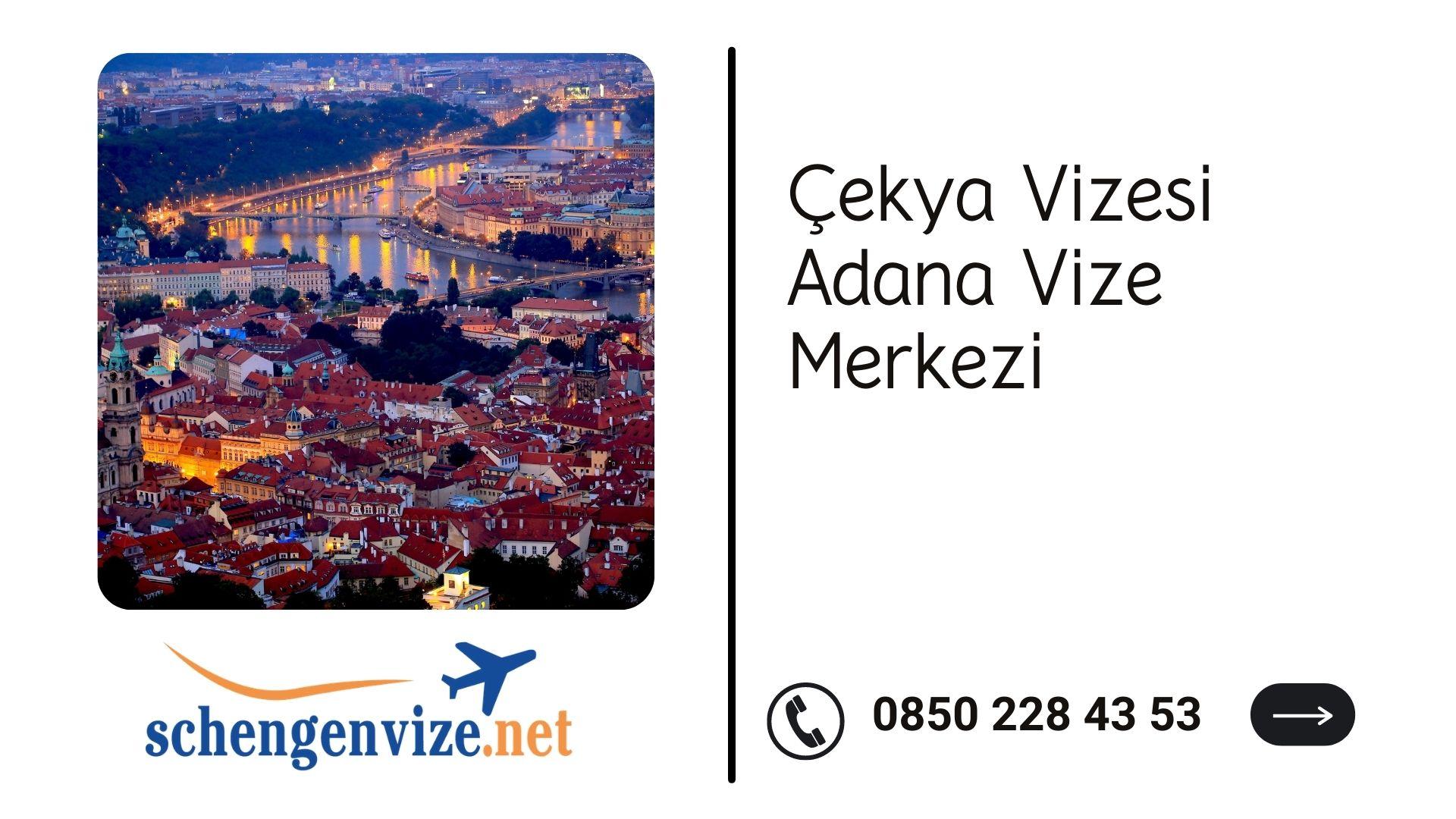 Çekya Vizesi Adana Vize Merkezi