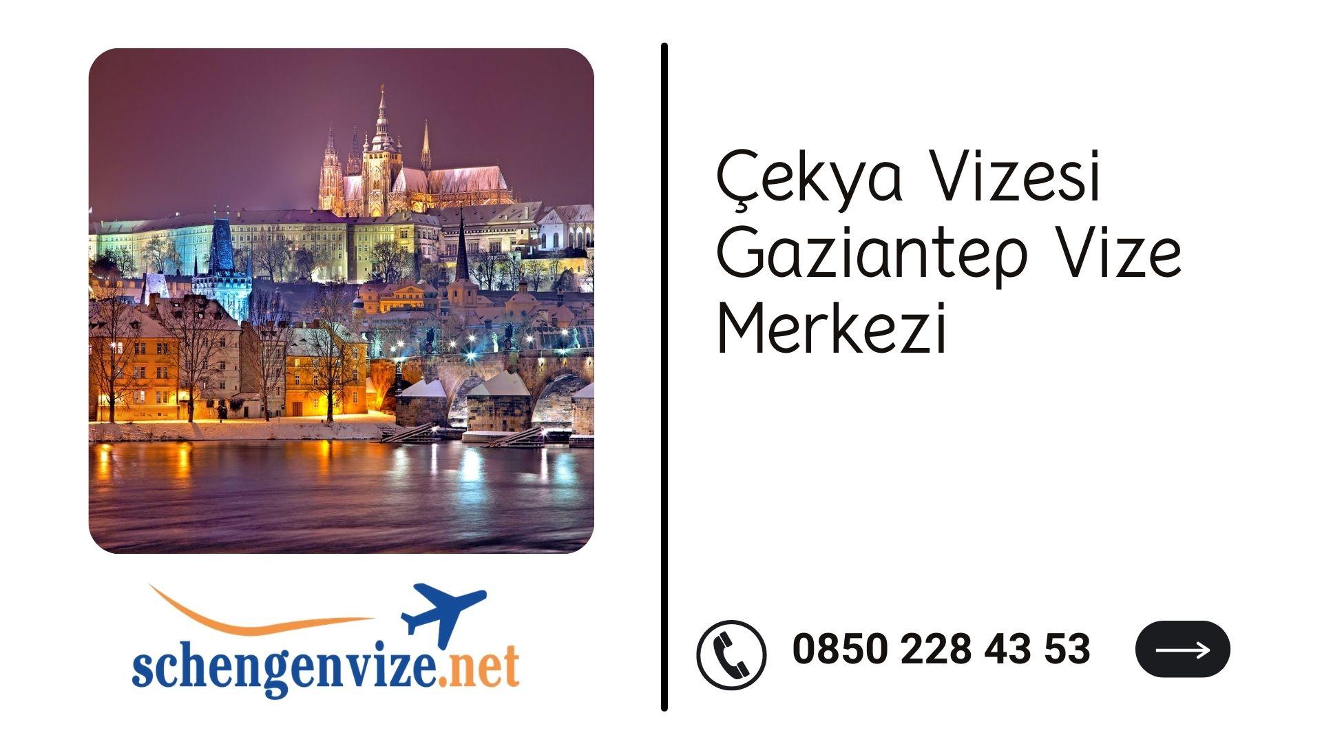 Çekya Vizesi Gaziantep Vize Merkezi
