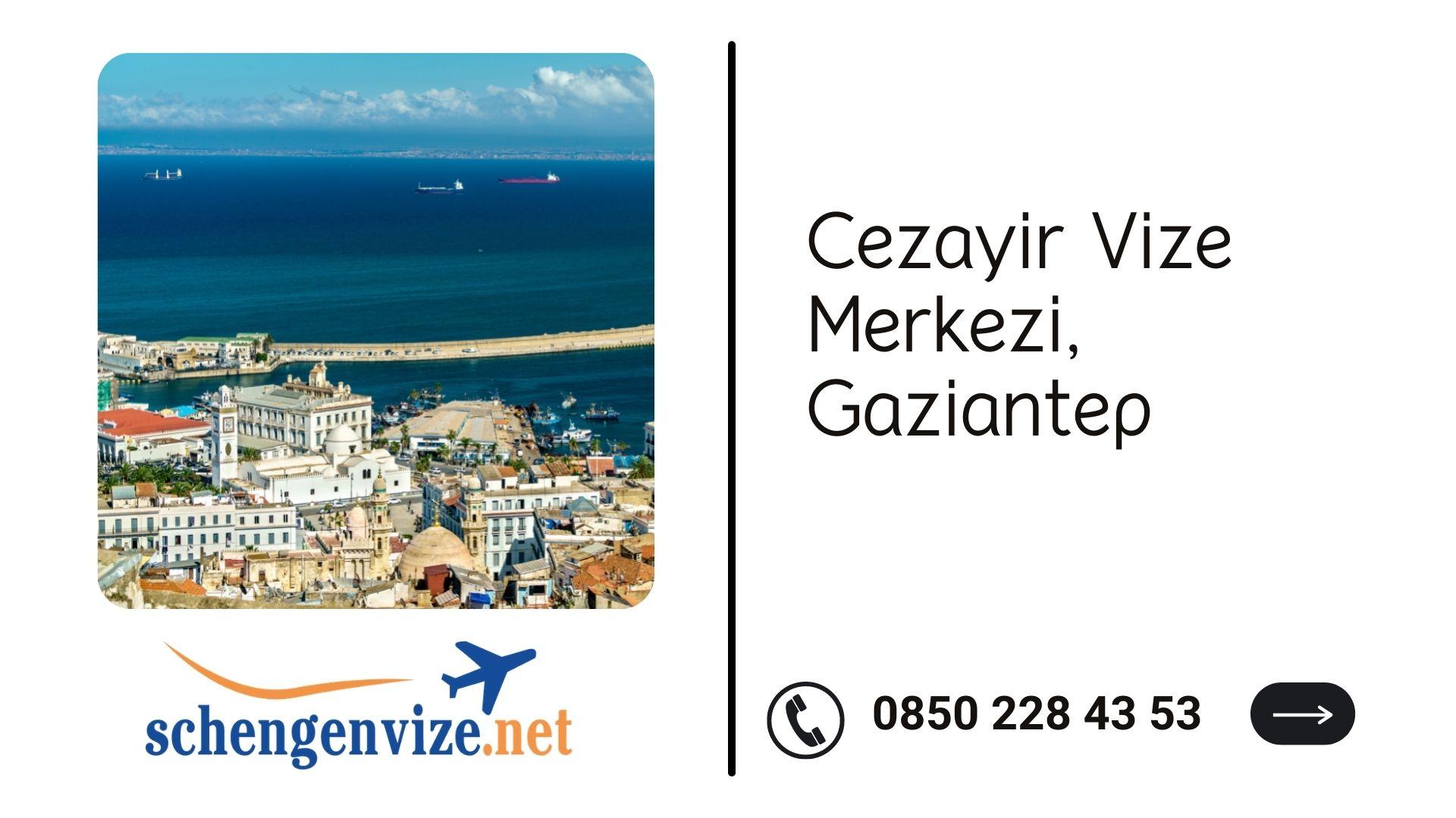 Cezayir Vize Merkezi, Gaziantep