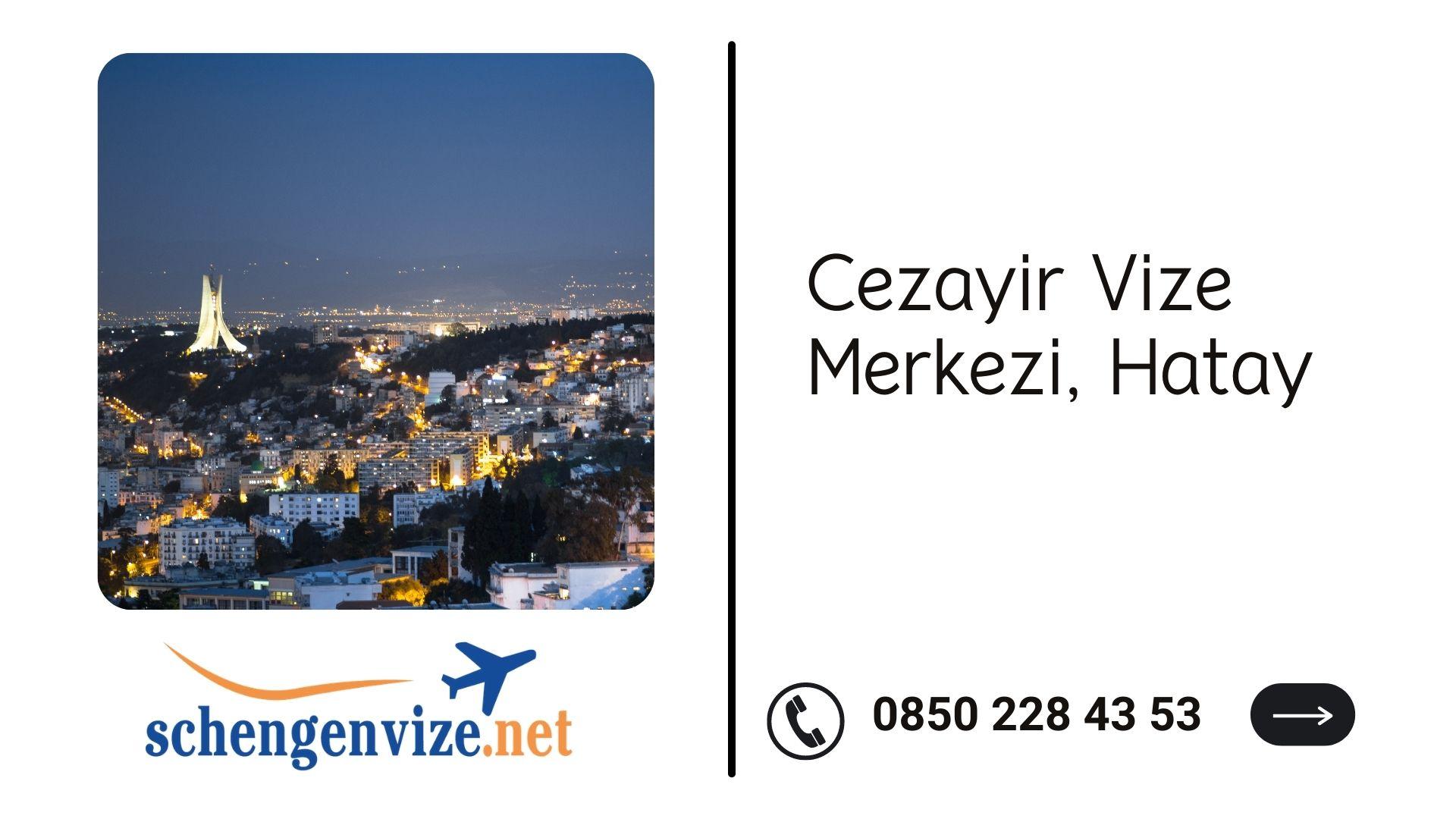 Cezayir Vize Merkezi, Hatay