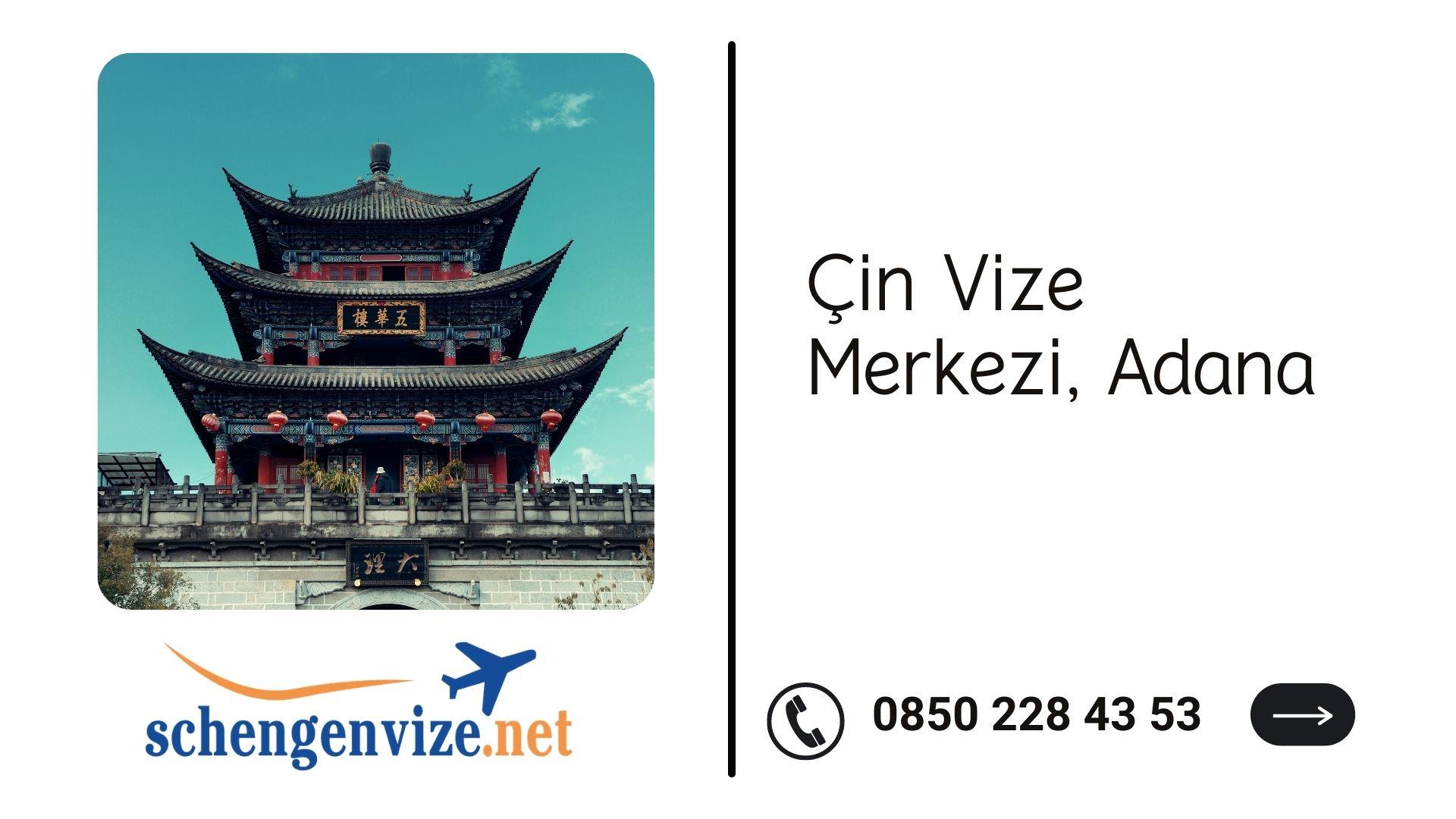 Çin Vize Merkezi, Adana
