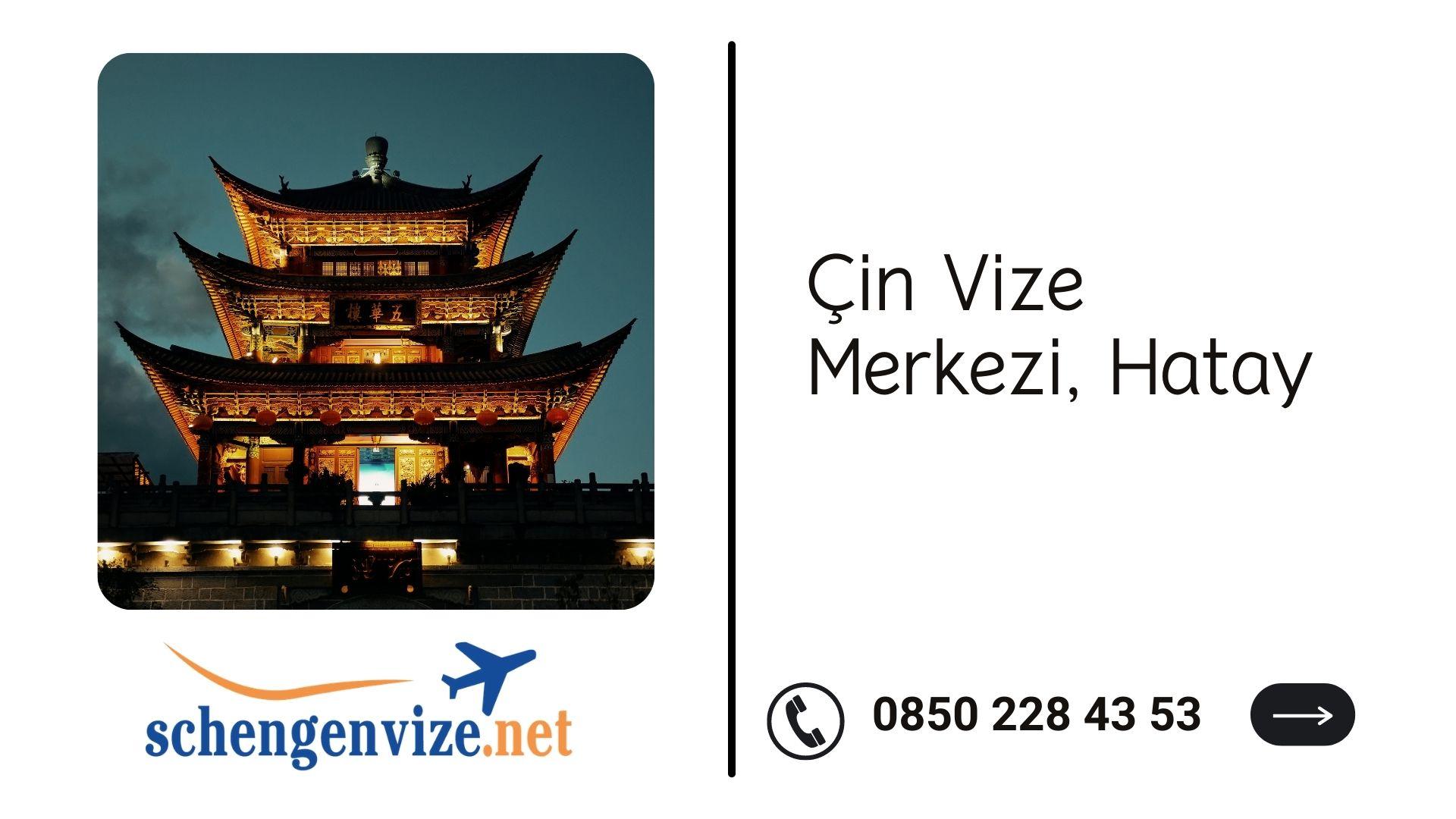 Çin Vize Merkezi, Hatay