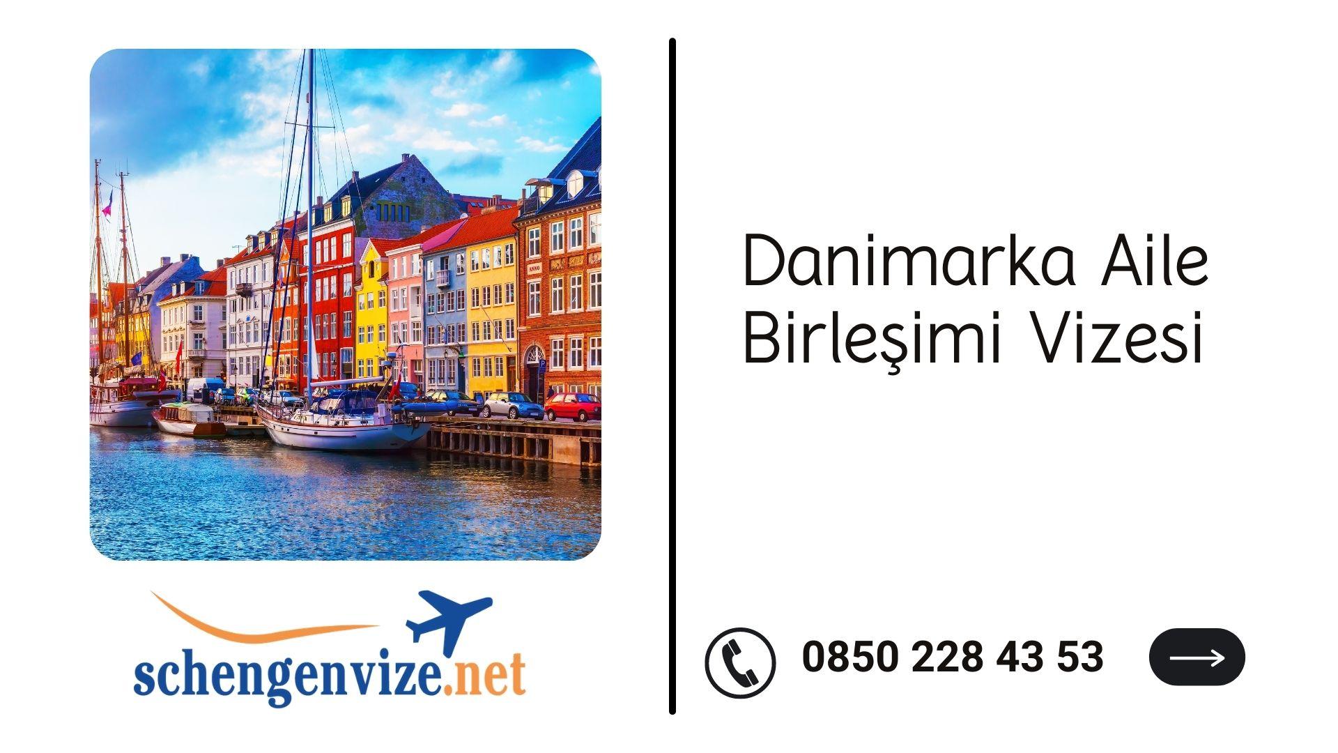 Danimarka Aile Birleşimi Vizesi