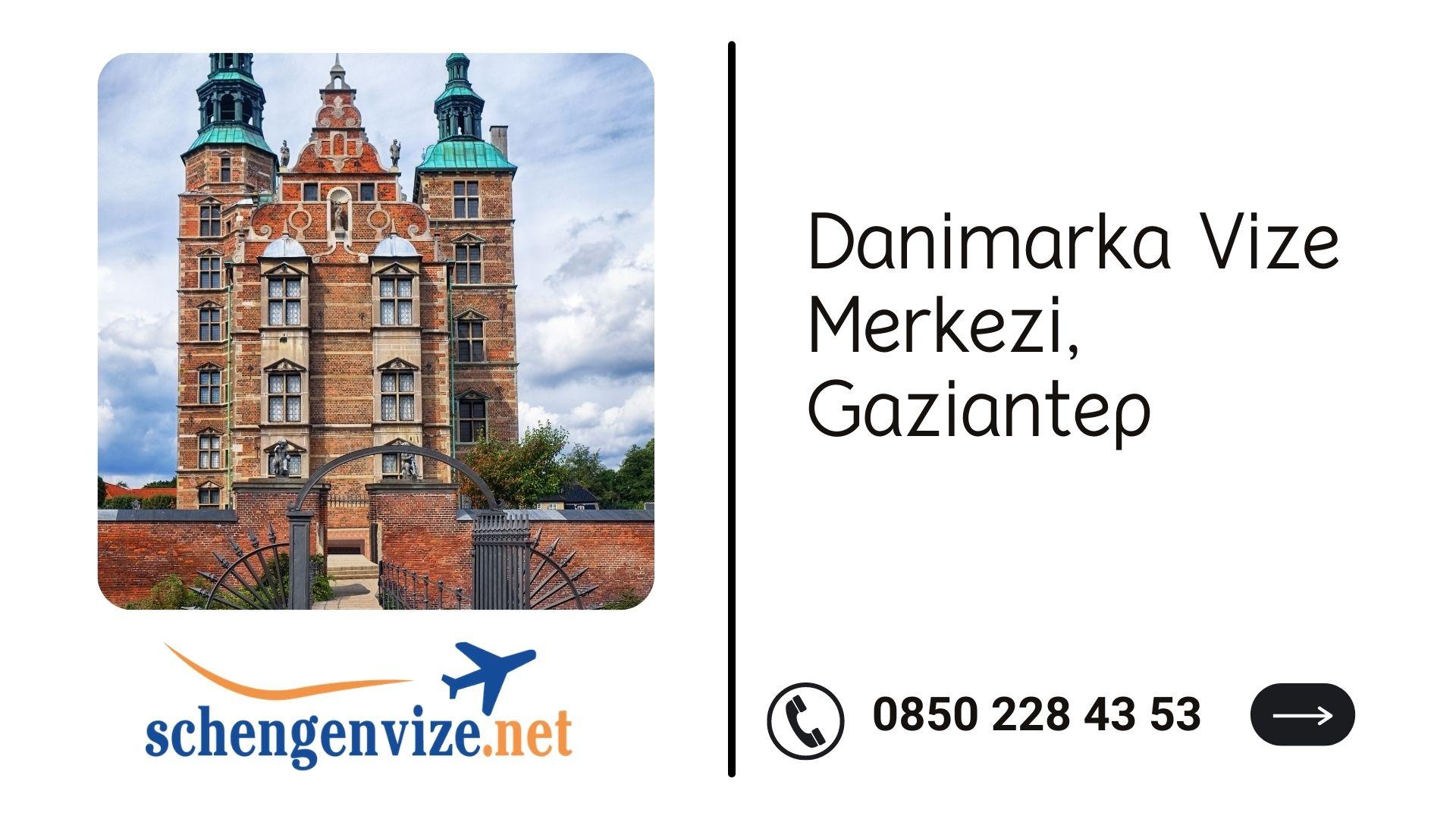 Danimarka Vize Merkezi, Gaziantep