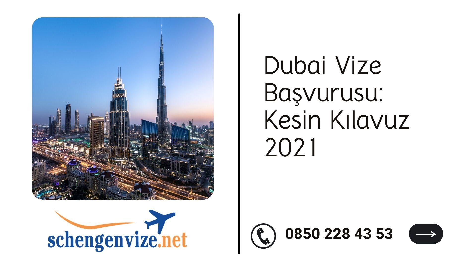 Dubai Vize Başvurusu: Kesin Kılavuz 2021