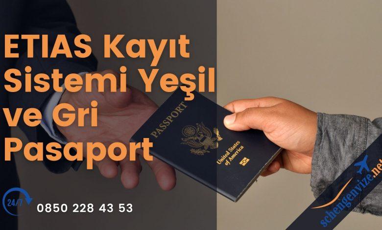ETIAS Kayıt Sistemi Yeşil ve Gri Pasaport