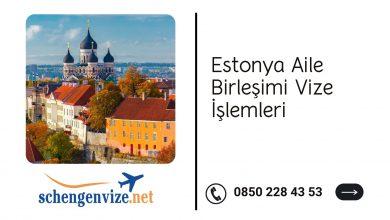 Estonya Aile Birleşimi Vize İşlemleri