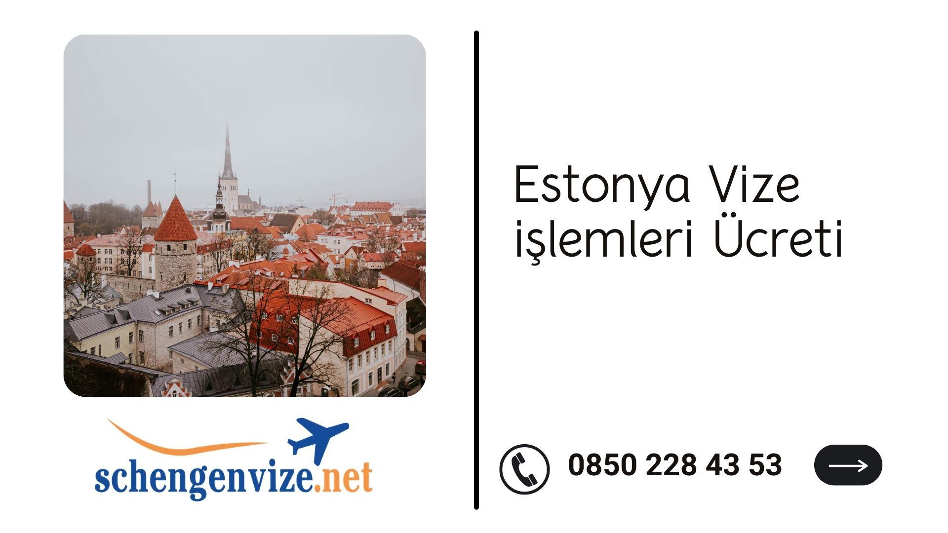 Estonya Vize işlemleri Ücreti