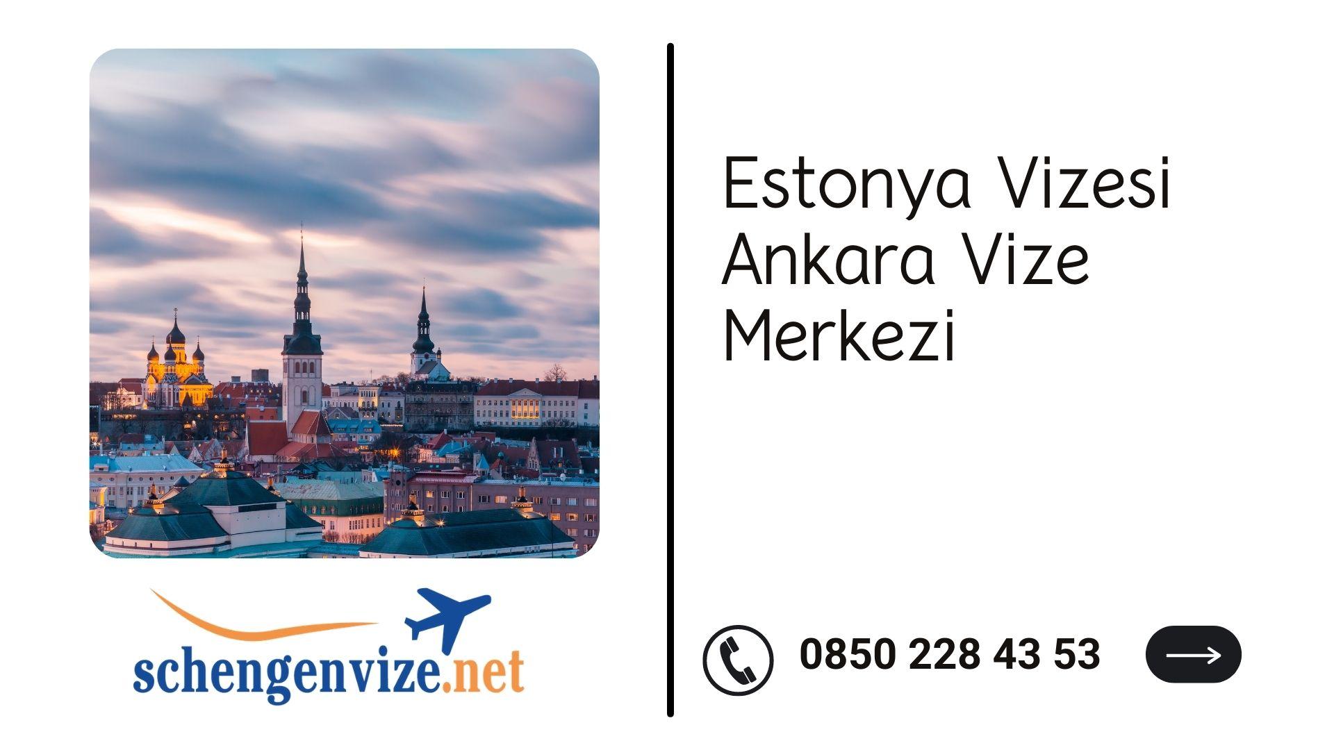 Estonya Vizesi Ankara Vize Merkezi