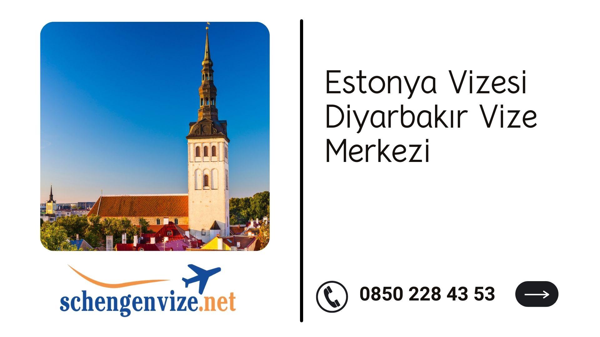 Estonya Vizesi Diyarbakır Vize Merkezi