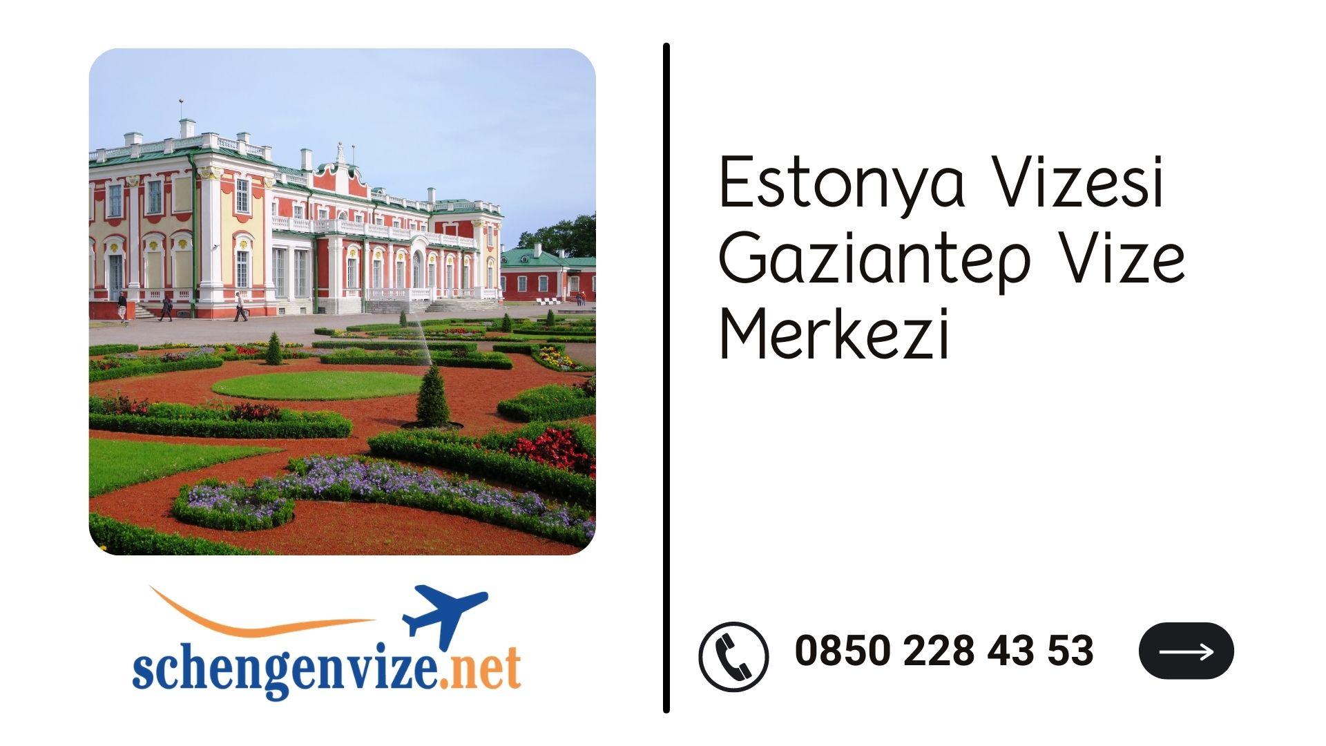 Estonya Vizesi Gaziantep Vize Merkezi