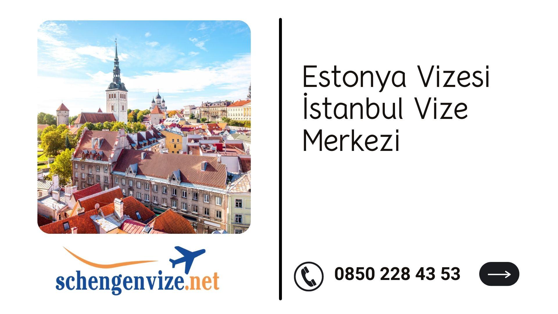 Estonya Vizesi İstanbul Vize Merkezi