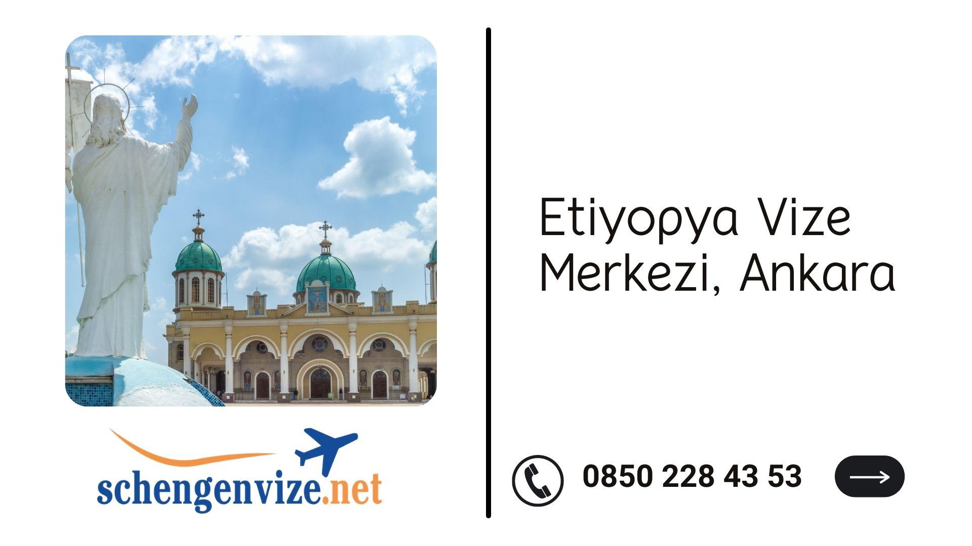 Etiyopya Vize Merkezi, Ankara