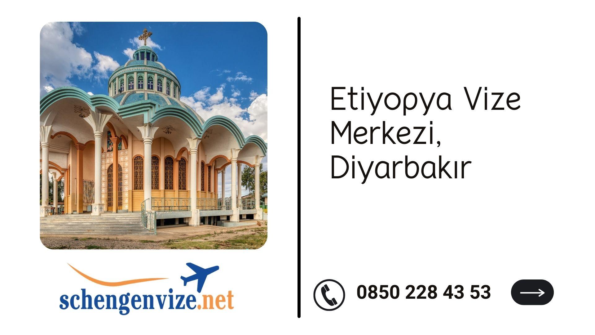 Etiyopya Vize Merkezi, Diyarbakır