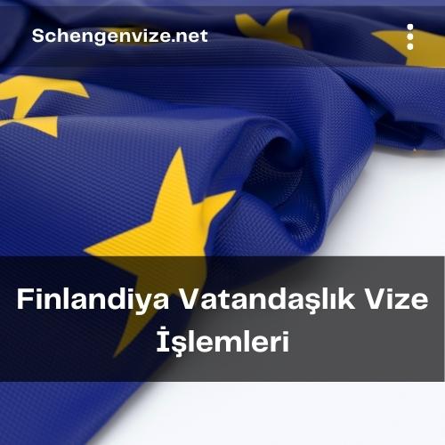 Finlandiya Vatandaşlık Vize İşlemleri