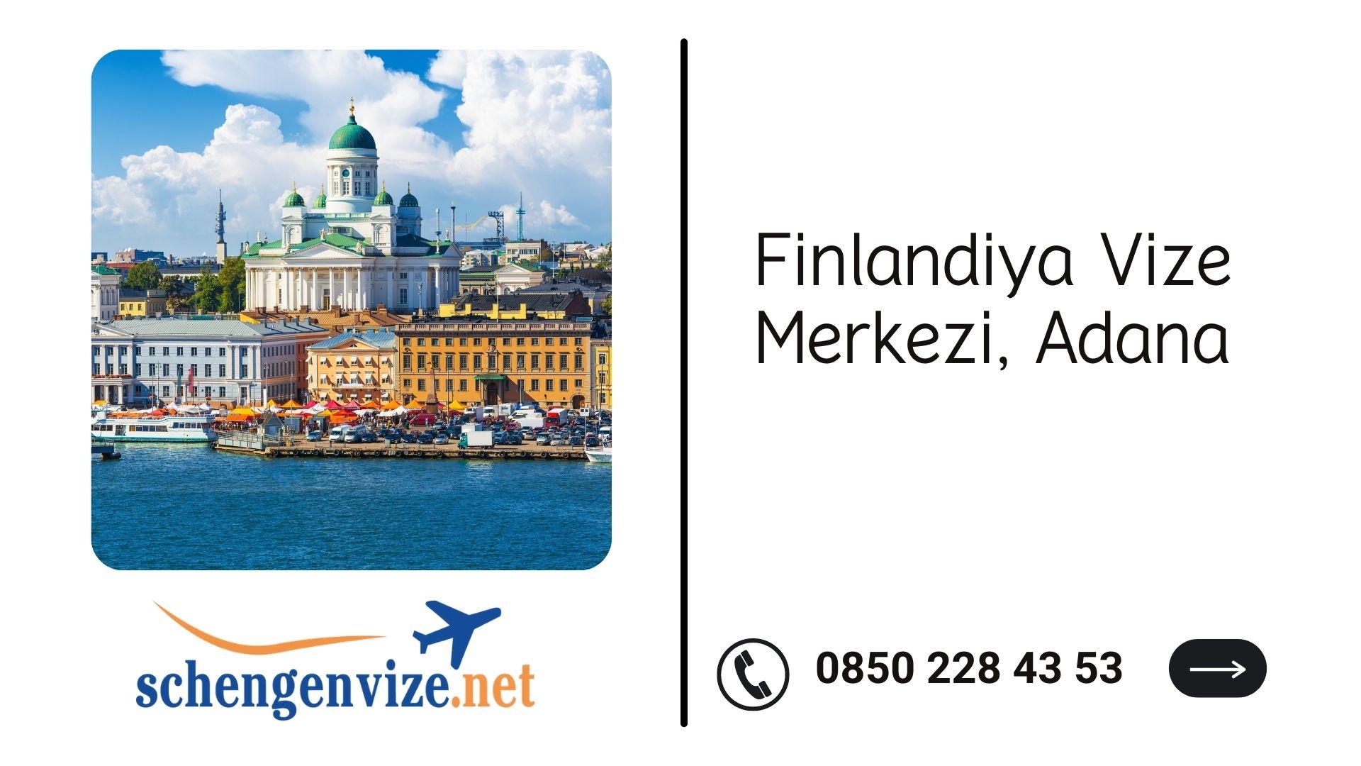 Finlandiya Vize Merkezi, Adana