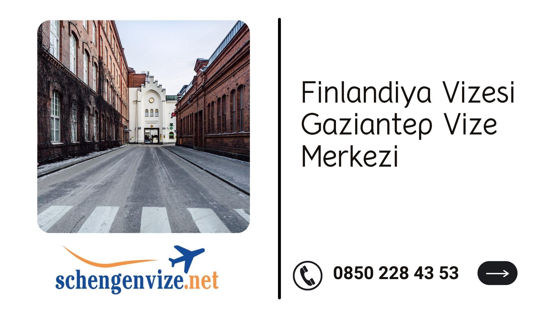 Finlandiya Vizesi Gaziantep Vize Merkezi