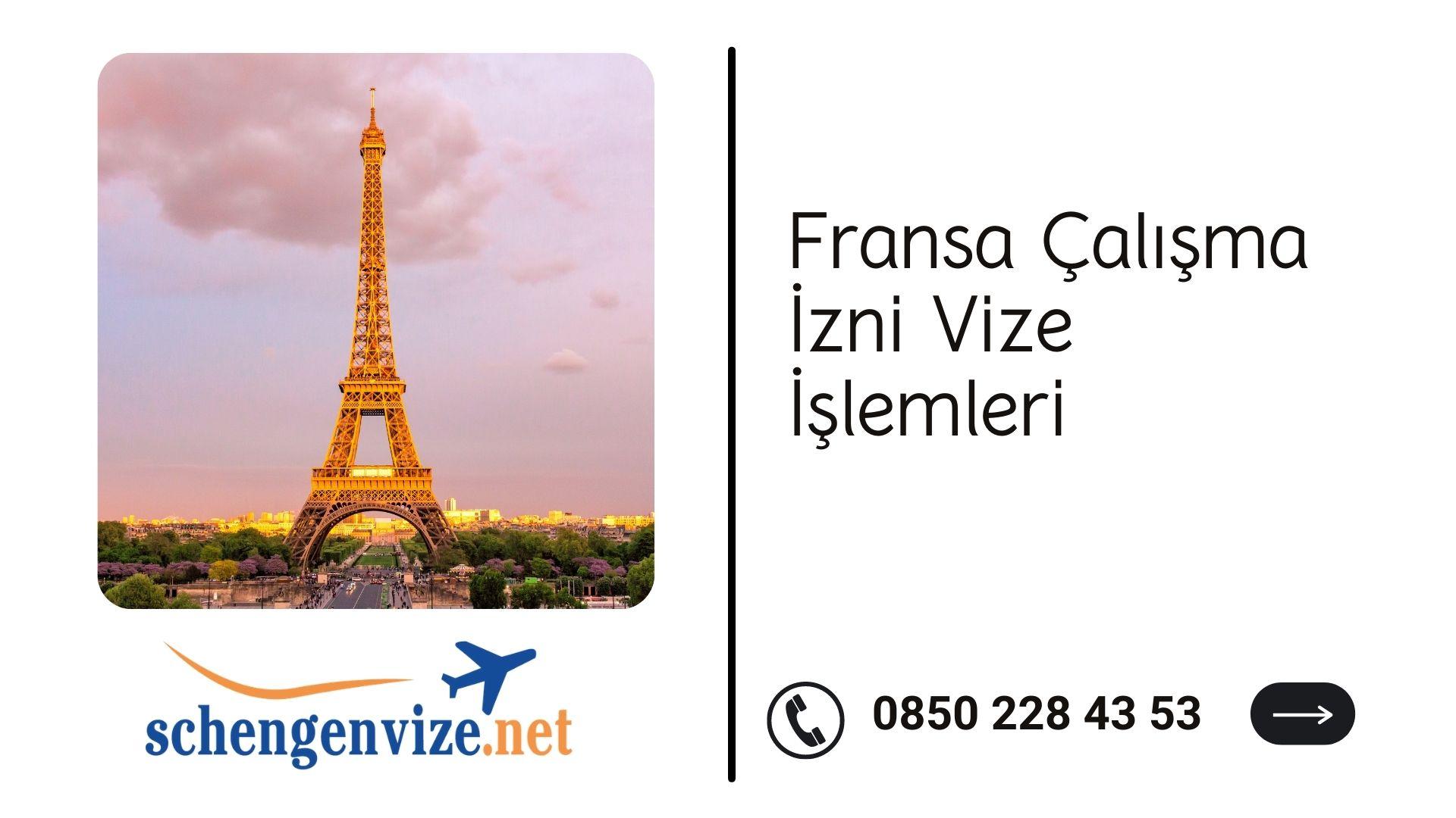 Fransa Çalışma İzni Vize İşlemleri