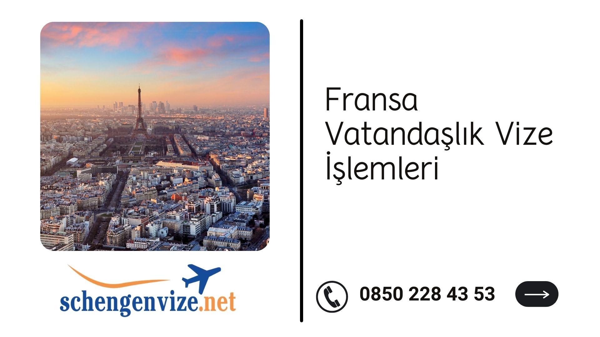 Fransa Vatandaşlık Vize İşlemleri